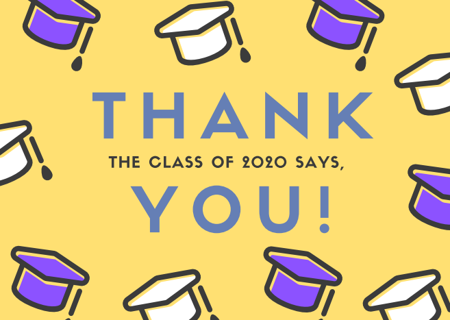 The Class of 2020 thanks you!