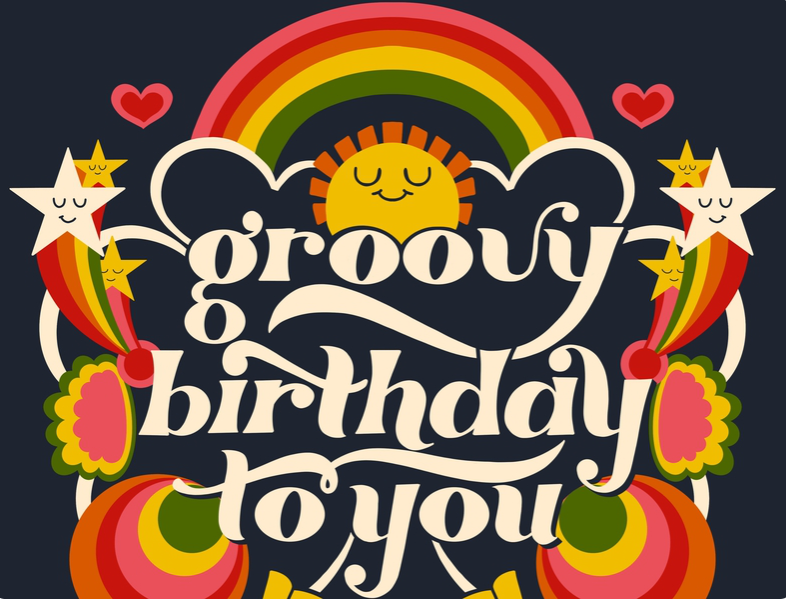 Have a groovy birthday